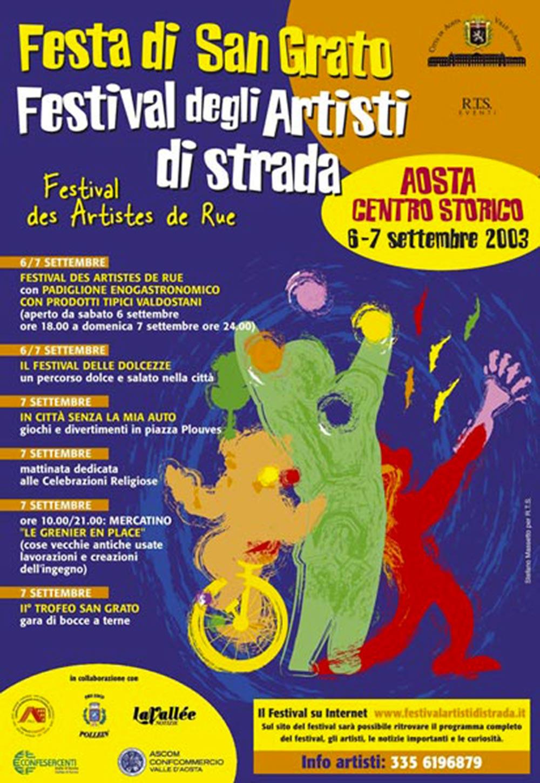 6 e 7 settembre 2003: nasce il Festival des Artistes de Rue grazie alla grande passione di Marzio Pedrini, organizzatore e direttore artistico ed all'Assessorato al turismo della città di Aosta.
